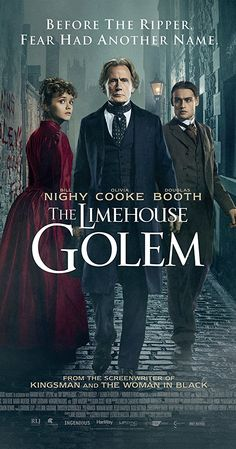 Directed by Juan Carlos Medina.  With Olivia Cooke, Eddie Marsan, Bill Nighy, Douglas Booth. A series of murders has shaken the community to the point where people believe that only a legendary creature from dark times - the mythical so-called Golem - must be responsible.
