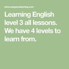 Learning English level 3 all lessons. We have 4 levels to learn from.