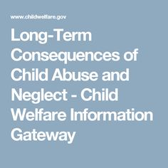learn child abuse neglect effects