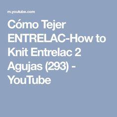 Cómo Tejer ENTRELAC-How to Knit Entrelac 2 Agujas (293) - YouTube
