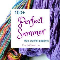 100+ Free, Perfect Summer crochet patterns - A Special Feature on CrochetStreet.com #crochetstreet