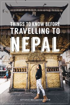 Things to know before travelling to Nepal - Know before you go: Nepal Get the information about Nepal about traditions to respect, visa for Nepal and of course best things to do in Nepal!