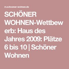 SCHÖNER WOHNEN-Wettbewerb: Haus des Jahres 2009: Plätze 6 bis 10 | Schöner Wohnen