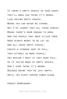 """But I've learnt that all these spaces, means there's room enough to grow."""