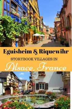 Guide and tips for visiting the fairy tale looking villages of Eguisheim and Riquewihr in Alsace, France with all its flowers and half-timbered buildings.