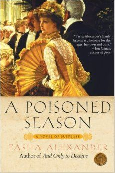 """A Poisoned Season"" by Tasha Alexander is a good mystery - the first in a series."