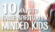 10 Ways to Raise Spiritually Minded Children - Arabah