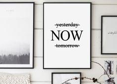 Now Print, Yesterday Now Tomorrow, Modern Motivational Print, Minimalist Wall Art, Scandinavian, Typography Art, Black and White Poster by GalaDigitalPrints on Etsy