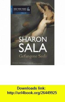 Gefangene Seele (9783899415568) Sharon Sala , ISBN-10: 3899415566  , ISBN-13: 978-3899415568 ,  , tutorials , pdf , ebook , torrent , downloads , rapidshare , filesonic , hotfile , megaupload , fileserve