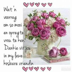 Happy Birthday Wishes, Birthday Greetings, Birthday Cards, Friend Friendship, Friendship Quotes, Goodbye Quotes For Friends, Afrikaanse Quotes, Goeie Nag, Goeie More