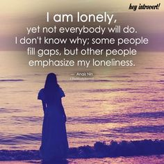 I Am Lonely, Yet Everybody Will Do - https://themindsjournal.com/i-am-lonely-yet-everybody-will-do/