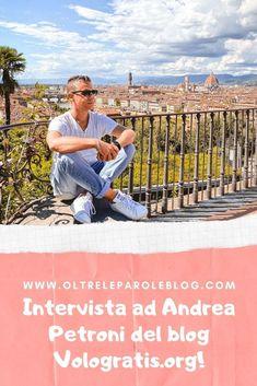 Intervista ad Andrea Petroni del blog Vologratis.org: tra i migliori travel blogger italiani! #4chiacchierecon #travelblogger We Are Strong, Blogging, Travel, Viajes, Destinations, Traveling, Trips