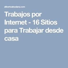 Trabajos por Internet - 16 Sitios para Trabajar desde casa
