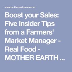 Boost your Sales: Five Insider Tips from a Farmers' Market Manager - Real Food - MOTHER EARTH NEWS