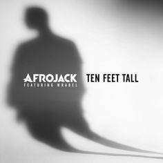 Ten Feet Tall - Afrojack