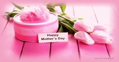 Wishing You A Happy Mothers Day - Have a wonderful Mother's Day