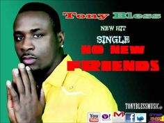Tony Bless - No New Friends (Clean)