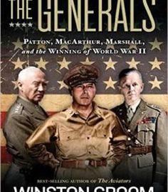 The Generals: Patton Macarthur Marshall And The Winning Of World War Ii PDF