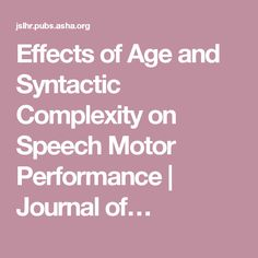 Effects of Age and Syntactic Complexity on Speech Motor Performance | Journal of…