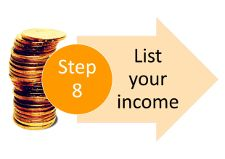 step 8: List your income
