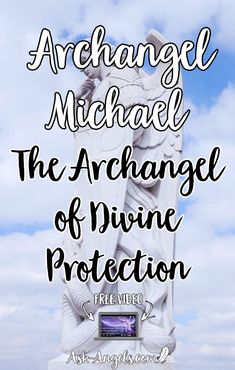 Archangel Michael - The Archangel of Divine Protection