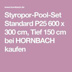 Styropor-Pool-Set Standard P25 600 x 300 cm, Tief 150 cm bei HORNBACH kaufen