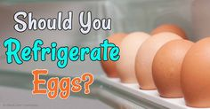 For decades, Americans have been washing and refrigerating their eggs, but in other countries, eggs are brought from the henhouse and kept at room temperature. http://articles.mercola.com/sites/articles/archive/2016/01/02/why-americans-refrigerate-eggs.aspx