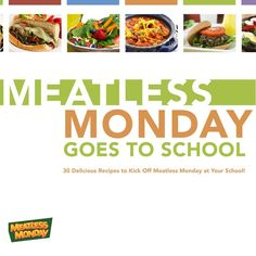 """Meatless Monday Goes to School"" features 30 bulk recipes for K-12 schools! Free download: http://bit.ly/mmk12cookbook"