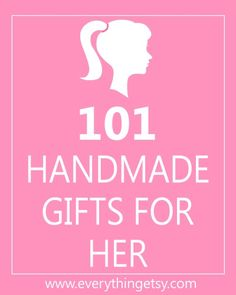 101 Handmade Gifts for Her {DIY}  ...and this link has many more categories: including gifts for children. Helpful for low budget gift ideas. My favorite gifts are homemade. :) - Click image to find more DIY & Crafts Pinterest pins