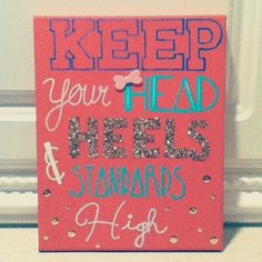 Keep your head, heels, and standards high #crafts #canvas