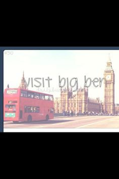 I want to see Big Ben strike midnight. I want see the clock strike twelve and have my prince sweep me off my feet. 👸👸👸