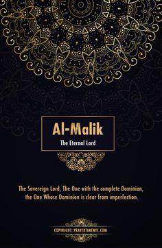 99 Names of Allah: Al-Malik (The Eternal Lord). #asmaulhusna #Allah #allahuakbar #islamicphoto #islam #muslim #dua