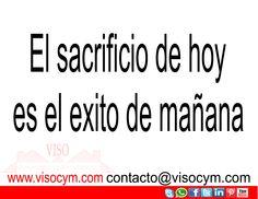El sacrificio de hoy es el exito de mañana #visocym