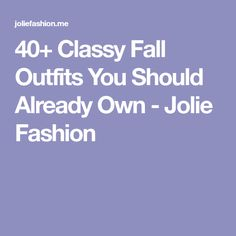 40+ Classy Fall Outfits You Should Already Own - Jolie Fashion