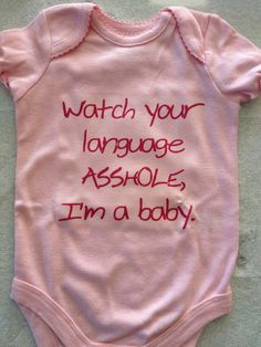 Lauren's baby onsie.......Items similar to Watch Your Language Onesie (MADE TO ORDER) on Etsy