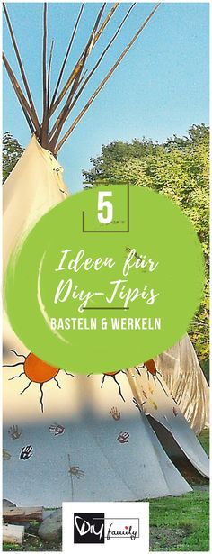 Tipi selber bauen - 5 kreative Ideen #tipi, #garden, #summer, #kids, #build,