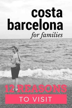 12 reasons for families to visit Costa Barcelona - A Modern Mother