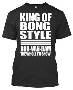 King Of Bong Style - Rob Van Dam