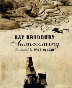 The Homecoming by Ray Bradbury, my favorite short story.