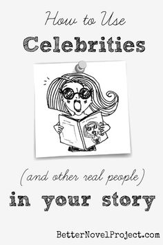 Many aspiring writers who want to use famous people (or real people who aren't famous) in their stories worry about whether they should spend the time crafting a plot line around that person only to be told by an agent that they can't do it that way.  It can be done but you need to know the rules so you don't put your foot into any legal muck that might get you turned down by a publisher, forcing you to rewrite your story.
