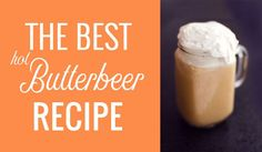 I searched far and wide for the best Hot Butterbeer Recipe. After FIVE failed attempts, I've created my own easy to replicate, perfect hot butterbeer.