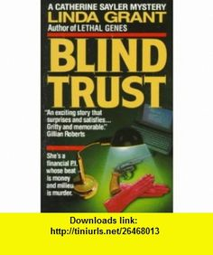 Blind Trust (9780804107914) Linda Grant , ISBN-10: 0804107912  , ISBN-13: 978-0804107914 ,  , tutorials , pdf , ebook , torrent , downloads , rapidshare , filesonic , hotfile , megaupload , fileserve