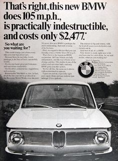 1967 BMW original vintage advertisement. That's right, this new BMW does 105 m.p.h., is practically indestructible, and costs only $2,477. So what are you waiting for?