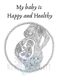 Happy & Healthy – Birth Affirmation Coloring Page Pregnancy Affirmations, Birth Affirmations, Pregnancy Art, Pregnancy Quotes, Mandala Design, Mandala Art, Baby Taylor, Affirmation Cards, Coloring Books