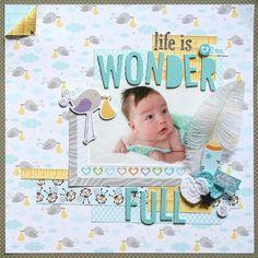 Life is Wonder-Full **Bella Blvd DT** - Scrapbook.com