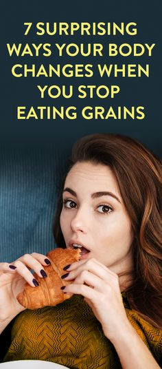 7 Surprising Ways Your Body Changes When You Stop Eating Grains