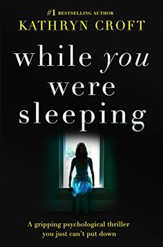 The NOOK Book (eBook) of the While You Were Sleeping: A gripping psychological thriller you just can't put down by Kathryn Croft at Barnes & Noble. I Love Books, New Books, Good Books, Books To Read, Reading Lists, Book Lists, Reading Den, While You Were Sleeping, Thriller Books
