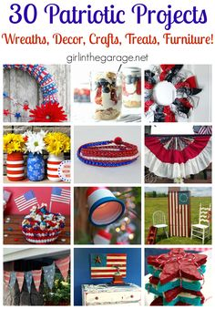 30 Patriotic DIY Projects: The best 4th of July wreaths, decor, crafts, treats, and even furniture! girlinthegarage.net