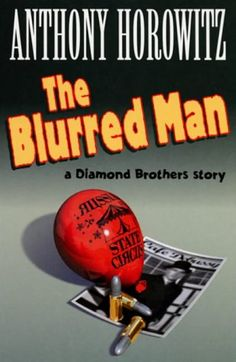 Anthony Horowitz - The Blurred Man (Diamond Brothers, Middle School Books, Middle School English, College Library, English Reading, Reading Challenge, Mystery Thriller, Book Recommendations, Blur, Book Worms