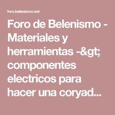 Foro de Belenismo - Materiales y herramientas -> componentes electricos para hacer una coryadora de porex